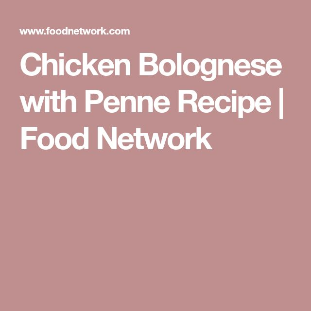 Chicken Bolognese with Penne Recipe   Food Network