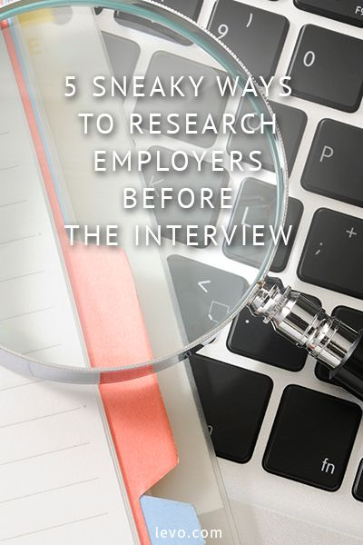 Elegant Sneaky Ways To Research Employers Before The Interview. Www.levo.com # Careers
