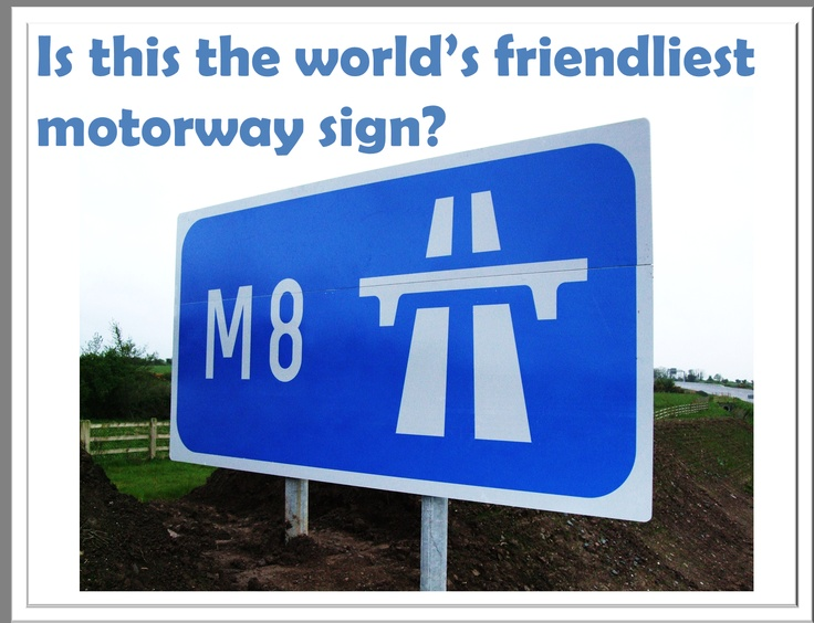 Is this the world's friendliest motorway sign?