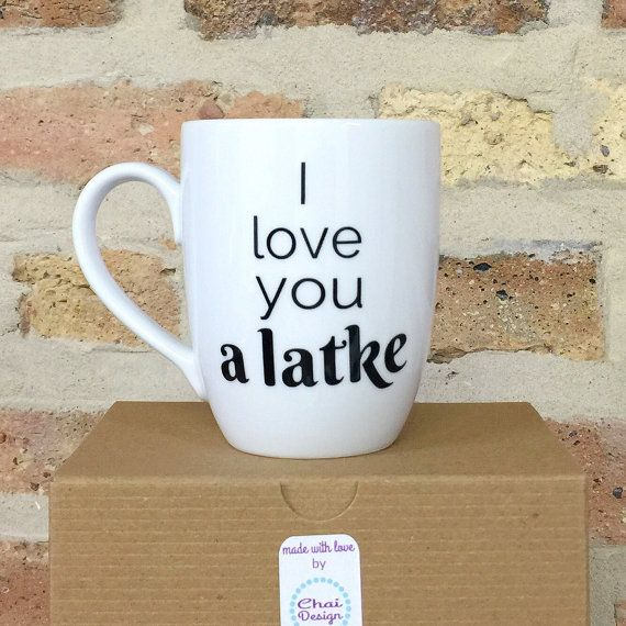 I love you a latke mug - Jewish Hebrew Yiddish Sayings - Funny Gift - Silly Gift - Different size and style options