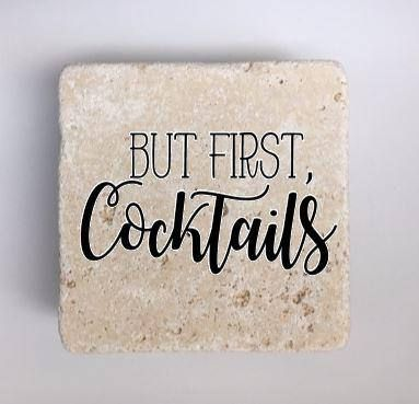But First, Cocktails Coasters Funny Coasters Natural Stone Set of 4 Table Coasters Drinking Coasters