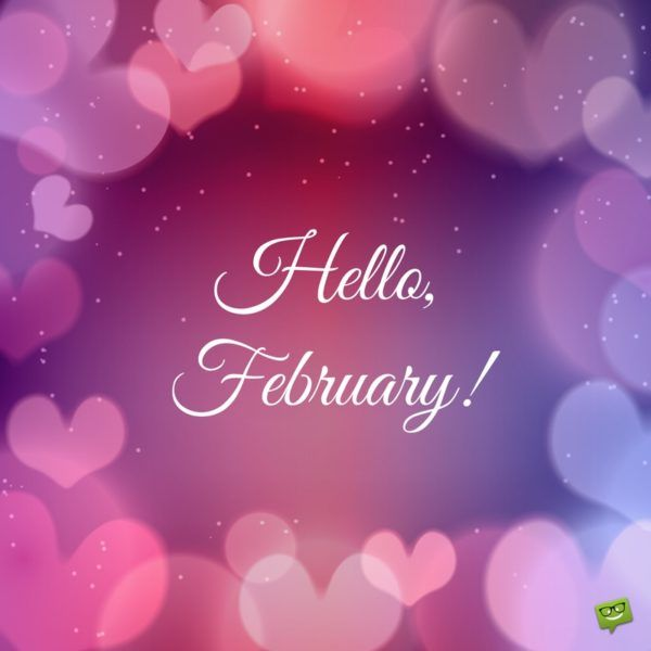 Hello, February! A few days behind, but it's ok....Much love! ❤️❤️