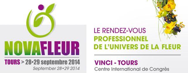 NOVAFLEUR  LE RENDEZ VOUS PROFESSIONNEL DE L UNIVERS DE LA FLEUR   Centre de Congrès Vinci 37 TOURS les 28 et 29 septembre 2014