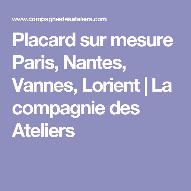 Placard sur mesure Paris, Nantes, Vannes, Lorient | La compagnie des Ateliers