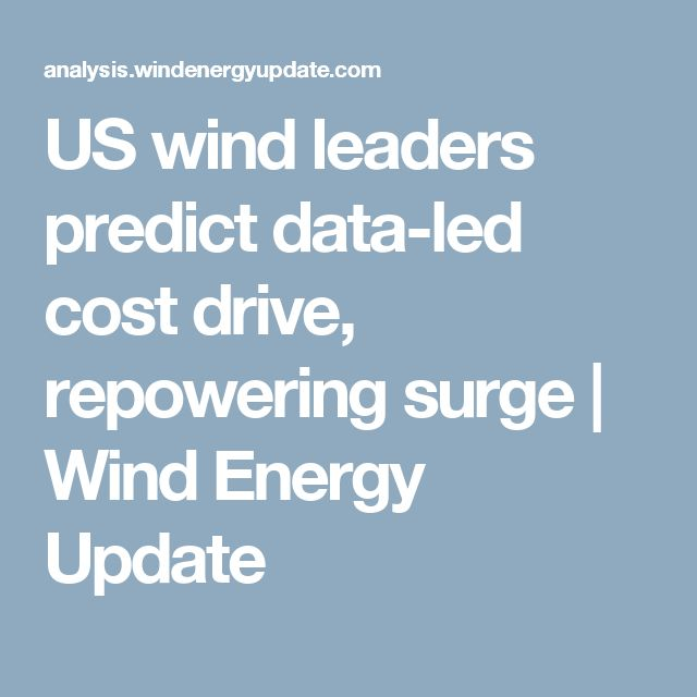 US wind leaders predict data-led cost drive, repowering surge | Wind Energy Update