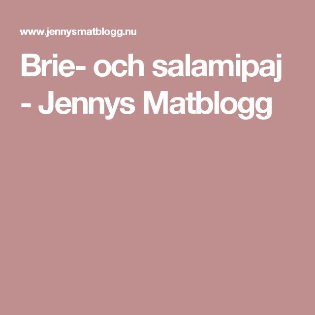 Brie- och salamipaj - Jennys Matblogg