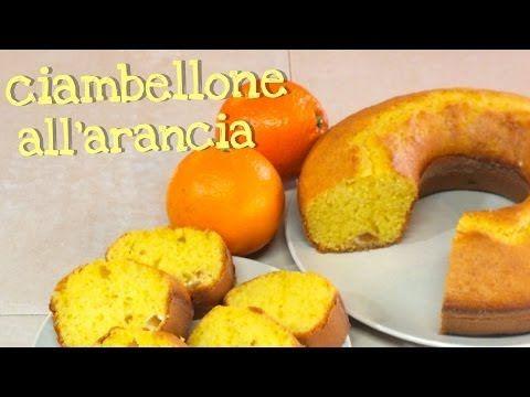 CIAMBELLONE ALL'ARANCIA FATTO IN CASA DA BENEDETTA - YouTube
