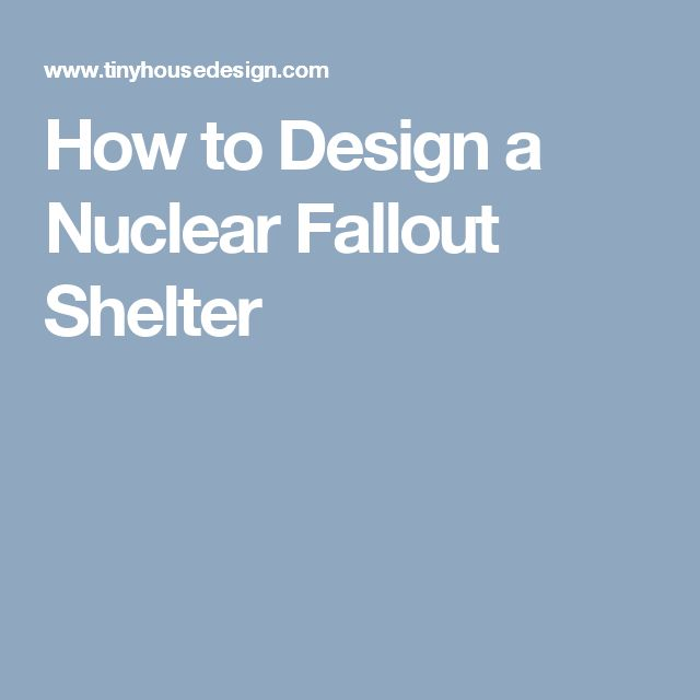 How to Design a Nuclear Fallout Shelter