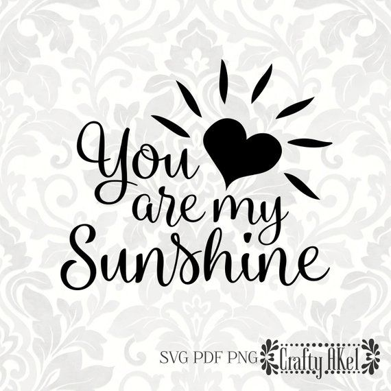 You Are My Sunshine Svg Pdf Png Digital File Vector Etsy In 2021 Sunshine Tattoo Sunshine Quotes You Are My Sunshine