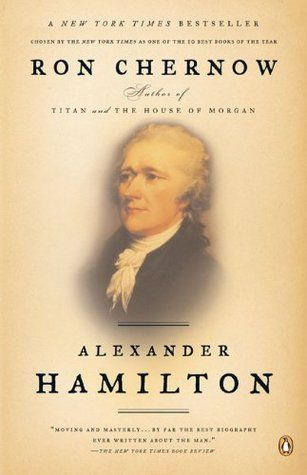 In the first full-length biography of Alexander Hamilton in decades