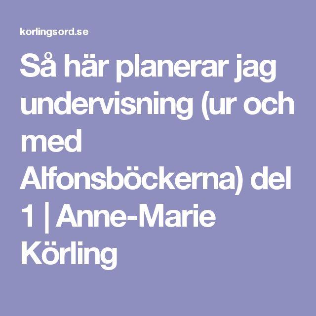 Så här planerar jag undervisning (ur och med Alfonsböckerna) del 1 | Anne-Marie Körling