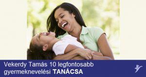 Vekerdy Tamás 10 legfontosabb gyermeknevelési tanácsa szülőknek