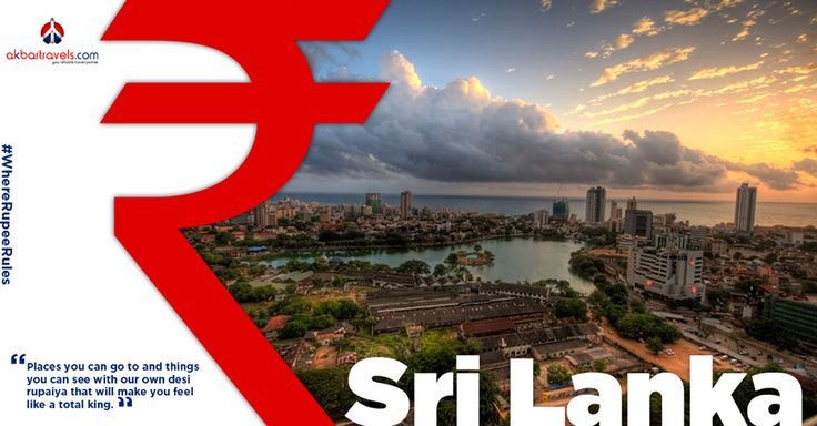 Sri Lanka  The exchange rate of 1 Sri Lankan rupee being equal to 0.46 INR makes India's charming neighbour a very attractive option while planning your next trip. #WhereRupeeRules