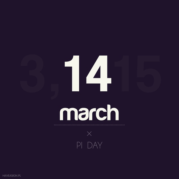 14th March - Pi Day /// Dzień Liczby Pi /// by haveasign