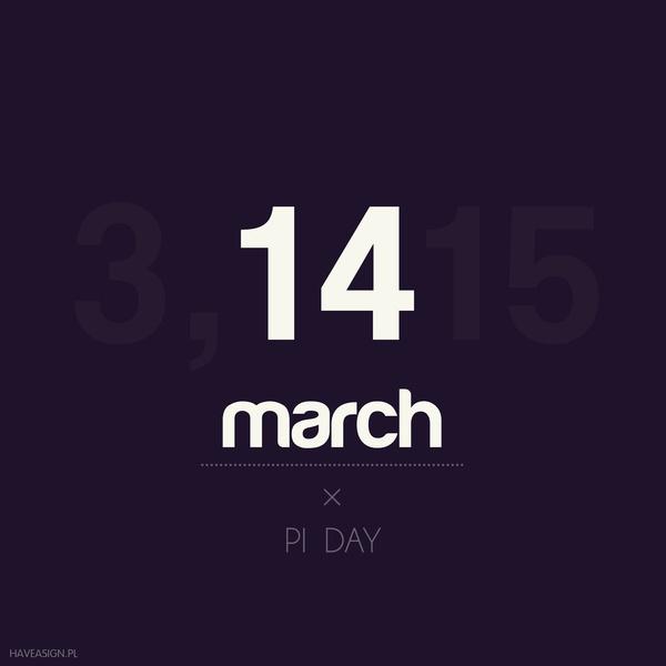14th March - Pi Day /// Dzień Liczby Pi /// by haveasign