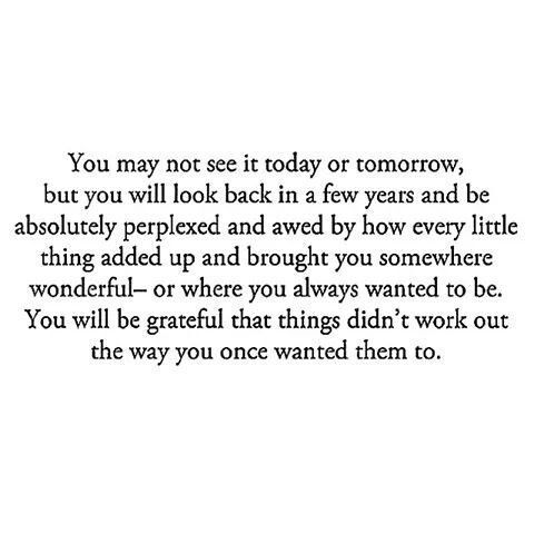 --you will be grateful that things didn't work out the way you once wanted them to--