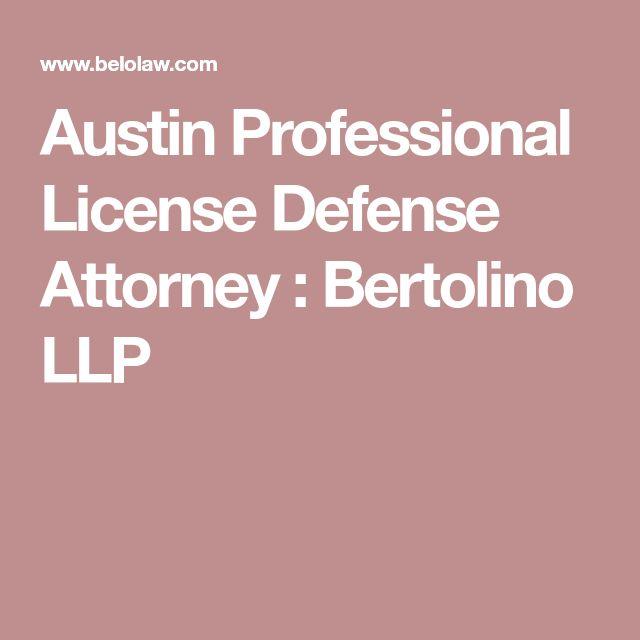 Austin Professional License Defense Attorney : Bertolino LLP