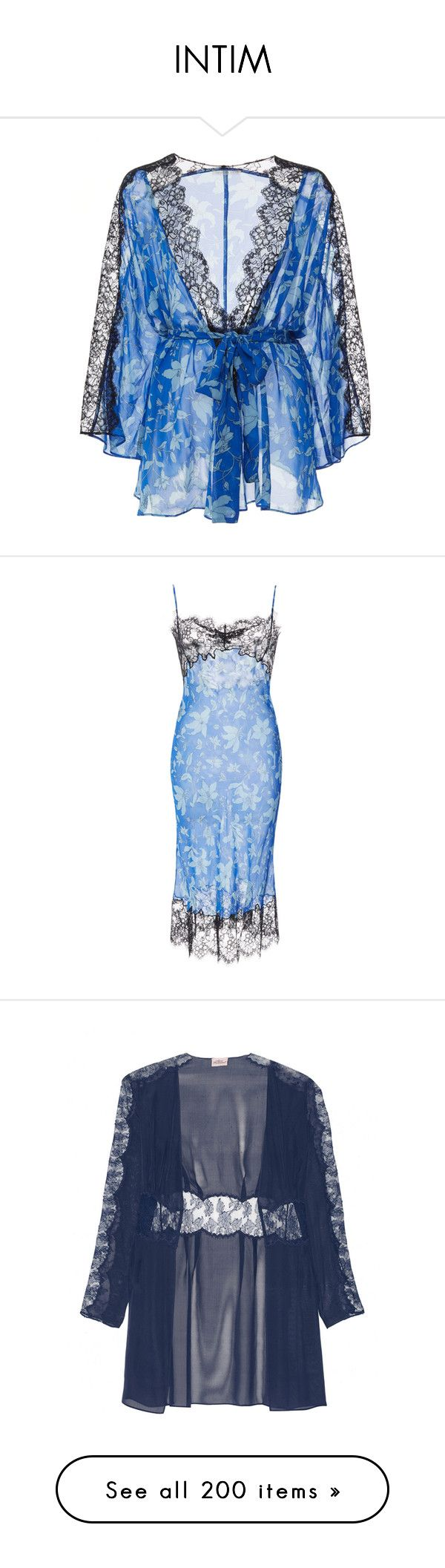INTIM by saltless on Polyvore featuring polyvore, lingerie, fashion, clothing, intimates, robes, intimate, underwear, floral robe, tie belt, floral print robe, dresses, blue knee length dress, transparent dress, floral print dress, floral lace dress, sheer dress, blue, blue bodysuit, blue slip, blue robe, blue body suit, agent provocateur, shapewear, bodysuit, navy, bras, blue bra, blue lace bra, lace lingerie, agent provocateur bra, panties, blue lingerie, blue lace lingerie, garter belt…