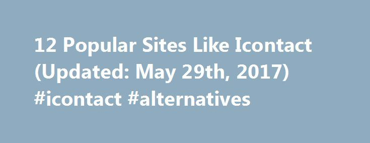 """12 Popular Sites Like Icontact (Updated: May 29th, 2017) #icontact #alternatives http://pittsburgh.remmont.com/12-popular-sites-like-icontact-updated-may-29th-2017-icontact-alternatives/  # 12 Popular Sites Like Icontact This slider determines how the matched sites are sorted. If you want to see the most popular sites that are somewhat related to your search, slide this more towards """"popularity."""" If you want to see the sites that best matched your search, regardless of popularity, slide this…"""