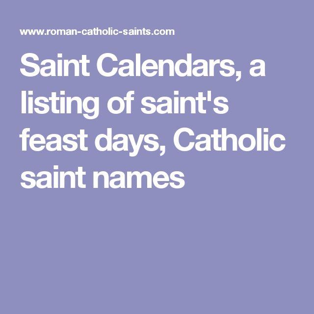 Saint Calendars, a listing of saint's feast days, Catholic saint names