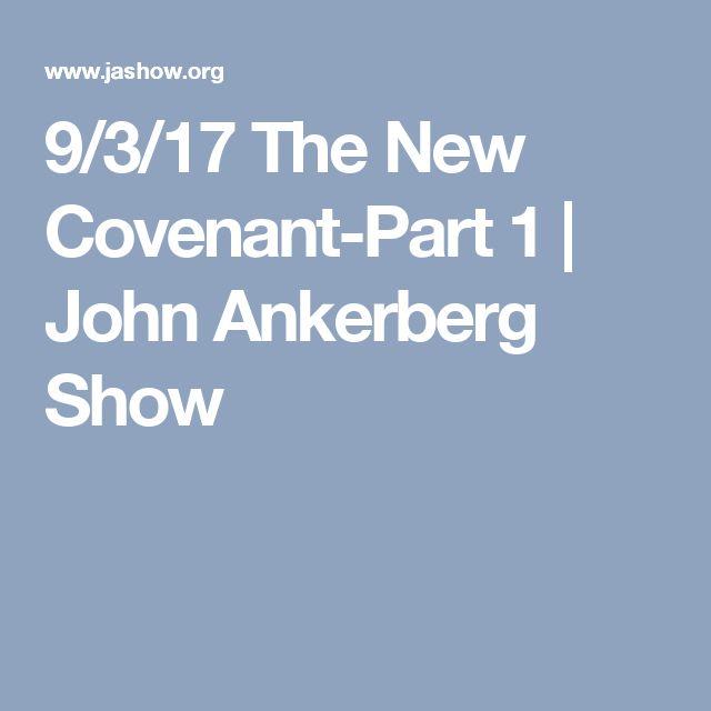 9/3/17 The New Covenant-Part 1 | John Ankerberg Show