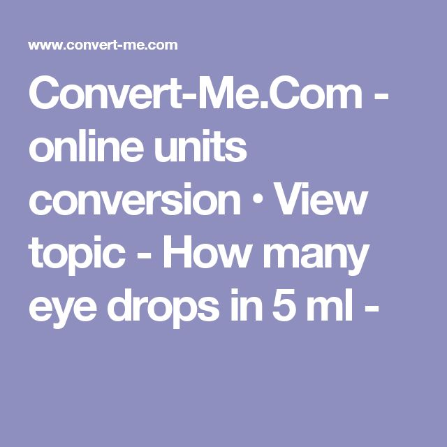 Convert-Me.Com - online units conversion • View topic - How many eye drops in 5 ml -