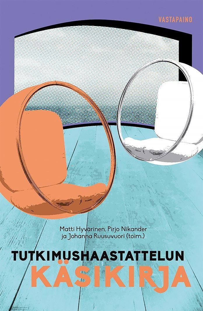 Tutkimushaastattelun käsikirja / Hyvärinen, Matti ; Nikander, Pirjo ; Ruusuvuori, Johanna.