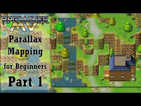 MV Parallax Mapping for Beginners (3 Part Video Series) - RPG Maker MV Tutorials - RPG Maker Forums