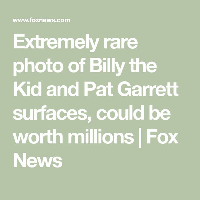 Extremely rare photo of Billy the Kid and Pat Garrett surfaces, could be worth millions | Fox News