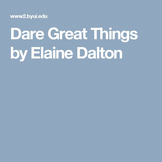 Dare Great Things by Elaine Dalton