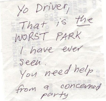 Best Parking Fails Images On Pinterest - 29 hilarious passive aggressive notes to bad parkers 4 killed me