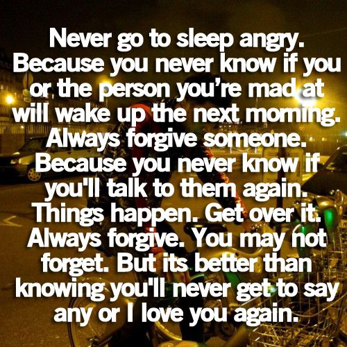 never go to sleep angry...Words Of Wisdom, Life Quotes, Sisters Quotes, Remember This, Go To Sleep, Drake Quotes, So True, Quotes Life, God Woman