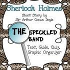 Sherlock Holmes, The Speckled BandBritish author, Sir Arthur Conan Doyle is famous for his short stories collection,  Sherlock Holmes. In this fea...