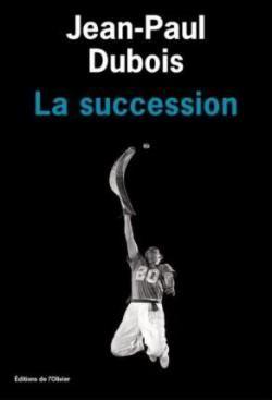 Critiques, citations, extraits de La succession de Jean-Paul Dubois. J'avais décidé de rester zen par rapport à la rentrée littéraire, une ...