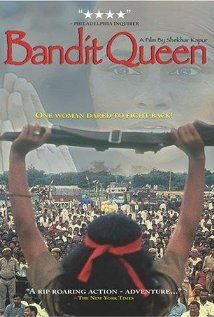 Bandit Queen- true story of Phoolan Devi, woman who rose to politics in India, after living a life as a leader of bandits.