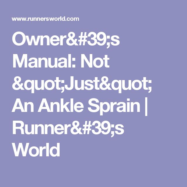 "Owner's Manual: Not ""Just"" An Ankle Sprain | Runner's World"