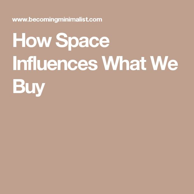 How Space Influences What We Buy