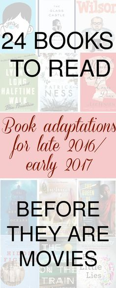 Your Guide To Book-to-Movie Adaptations for 2016/2017...shoot, I need to get serious about my reading list!