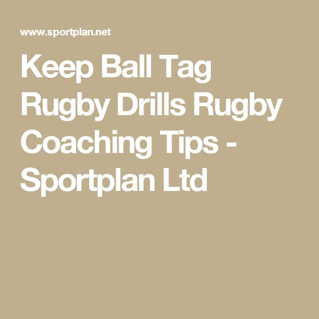 Keep Ball Tag Rugby Drills Rugby Coaching Tips - Sportplan Ltd