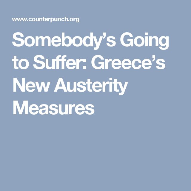 Somebody's Going to Suffer: Greece's New Austerity Measures  [Michael Hudson]
