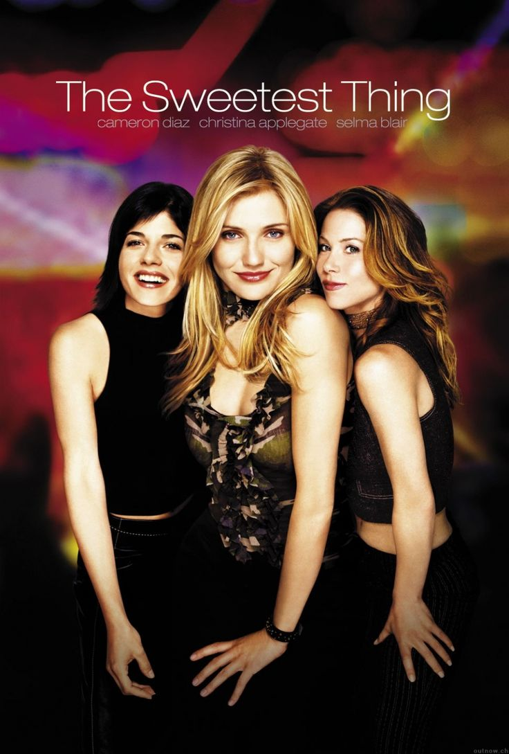 The Sweetest Thing... Chick flick!! Cameron Diaz, Christina Applegate and Selma Blair are just hilarious in that movie...