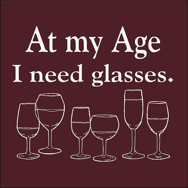 of good wine! LOL, so true!: Thoughts, Laughing, Age, Giggles, Funny Stuff, Smile, Wine Glasses, Drinks, True Stories