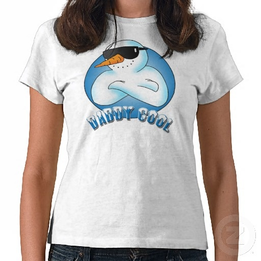 Daddy Cool :-  It's easy to look cool if you just happen to be a snowman. For those of you who are not snowmen this t-shirt will help you gain extra cool points especially around December.  #fashion #holidays #snowman #cool #holiday #winter #sunglasses #poser #frosty #fashionable #christmas #yuletide #festive #snow #fun #silly #father #dad #daddy #pop #parent #poser