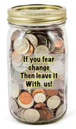 Simple Fundraiser  If you fear change - Then leave it with us!