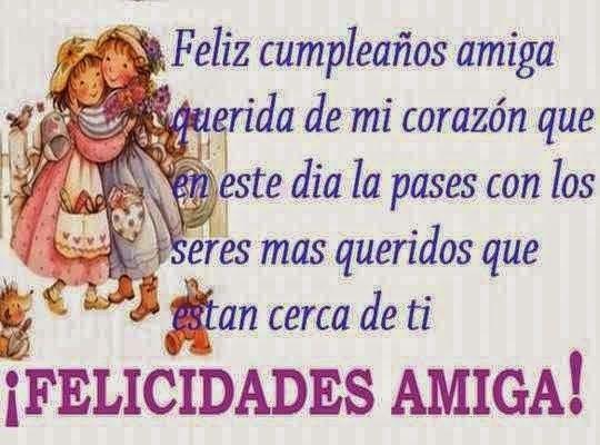 Feliz cumpleaños amiga querida de mi corazón