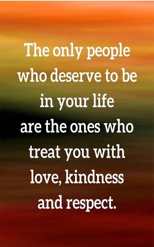 The people who treat you with love