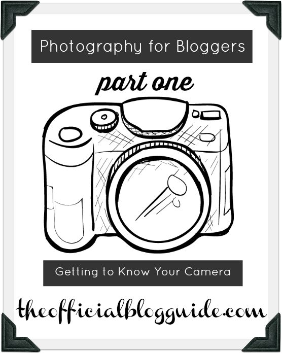 Photography for Bloggers: Getting To Know Your Camera - The Blog Guide #MerryMonday