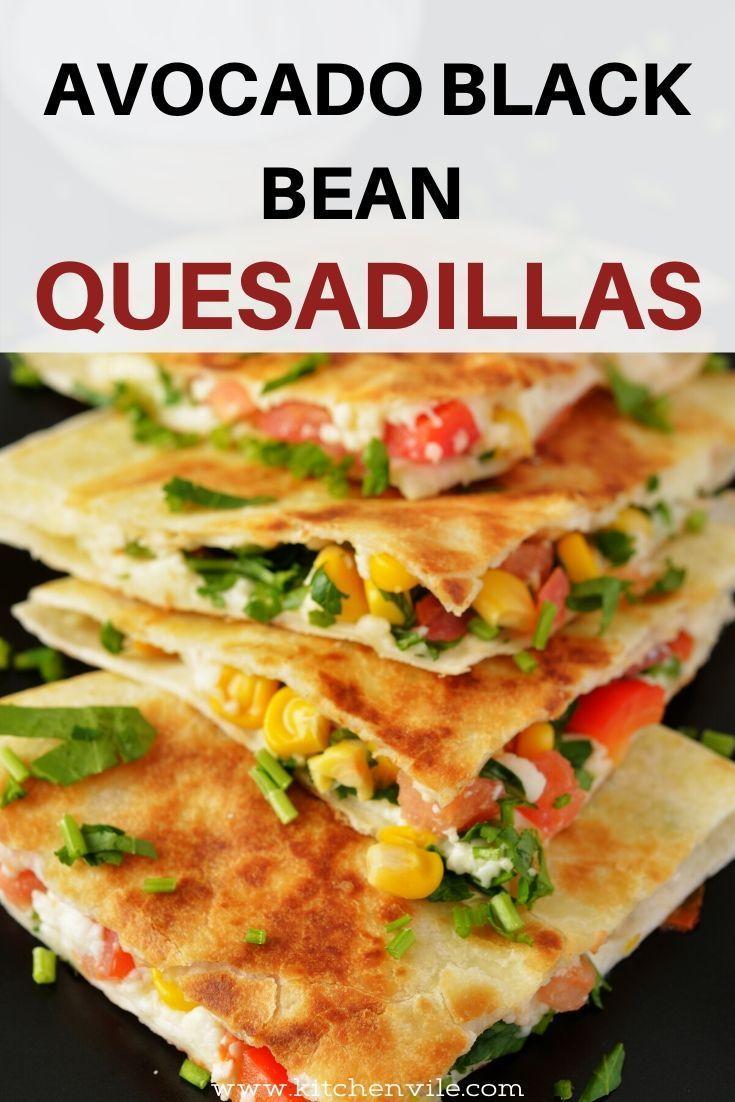 Avocado Black Beans Quesadillas Recipe Healthy Salad Recipes Avocado Black In 2020 Healthy Quesadilla Recipe Vegetarian Quesadillas Recipes Avocado Recipes Vegetarian