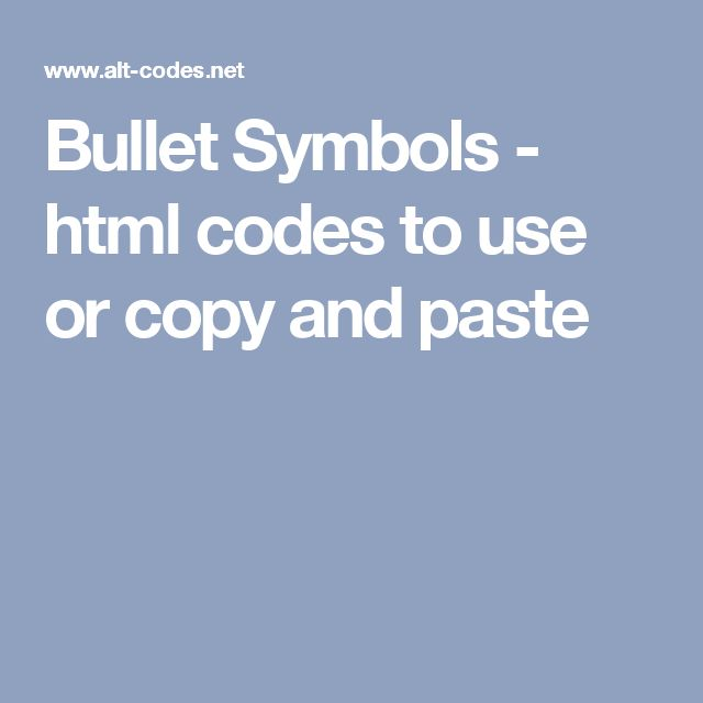 Bullet Symbols - html codes to use or copy and paste