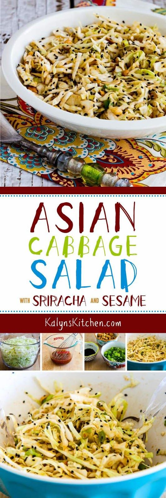 I love this spicy Asian Cabbage Salad  with Sriracha and Sesame and this tasty Meatless Monday Asian salad is low-carb, gluten-free, dairy-free, vegan, and South Beach Diet friendly, and if you skip the peanuts and use an approved hot sauce it can be Paleo and Whole 30. [found on KalynsKitchen.com]